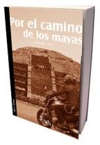 libro por el camino de los mayas
